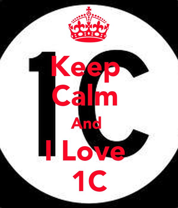 Keep  Calm  And  I Love  1C