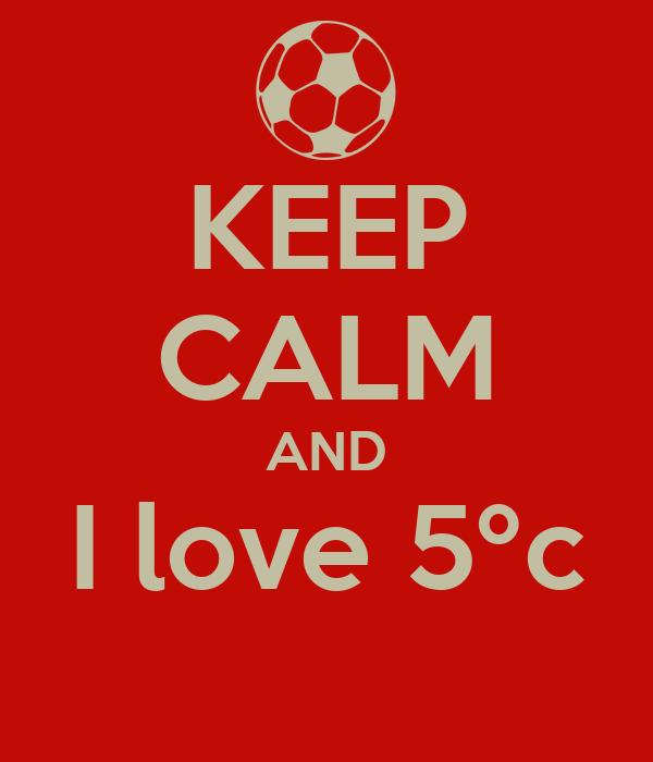 KEEP CALM AND I love 5ºc