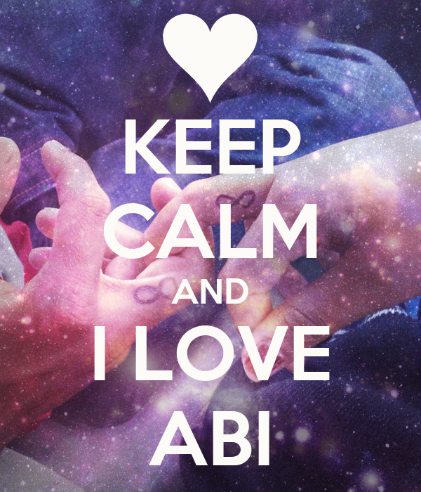 KEEP CALM AND I LOVE ABI