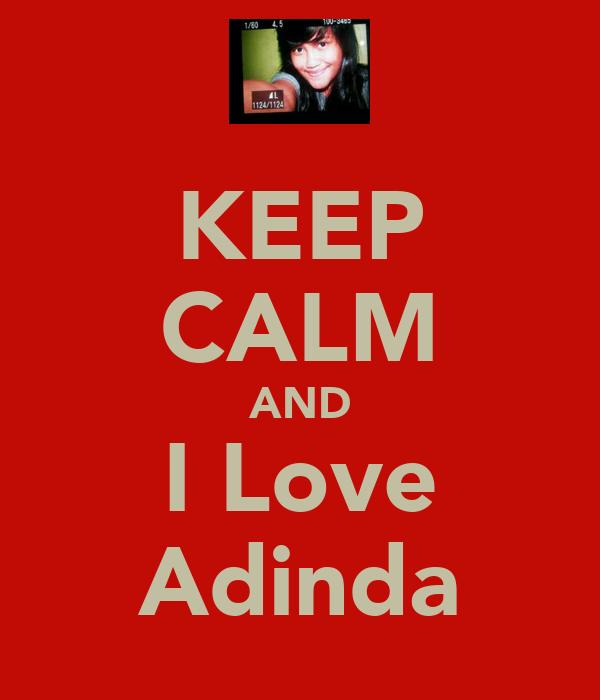 KEEP CALM AND I Love Adinda