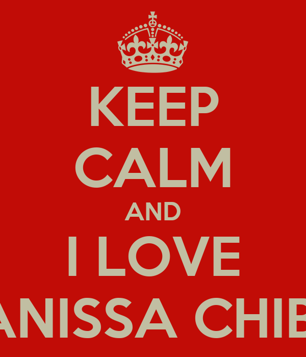 KEEP CALM AND I LOVE ANISSA CHIBI