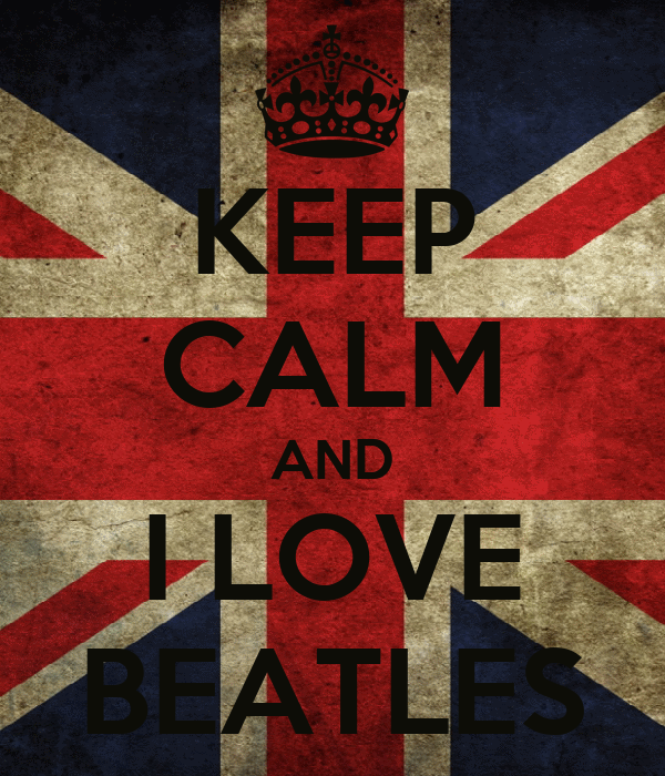 KEEP CALM AND I LOVE BEATLES