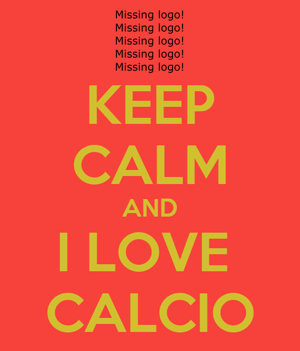 KEEP CALM AND I LOVE  CALCIO