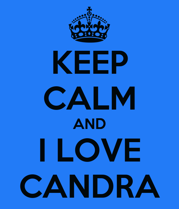 KEEP CALM AND I LOVE CANDRA