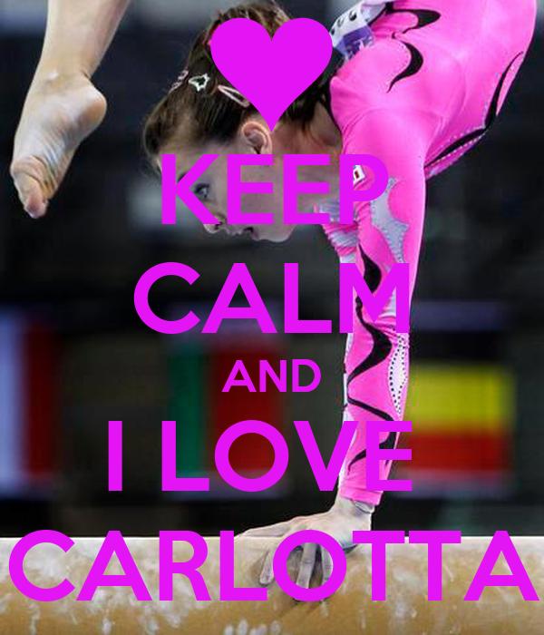 KEEP CALM AND I LOVE  CARLOTTA