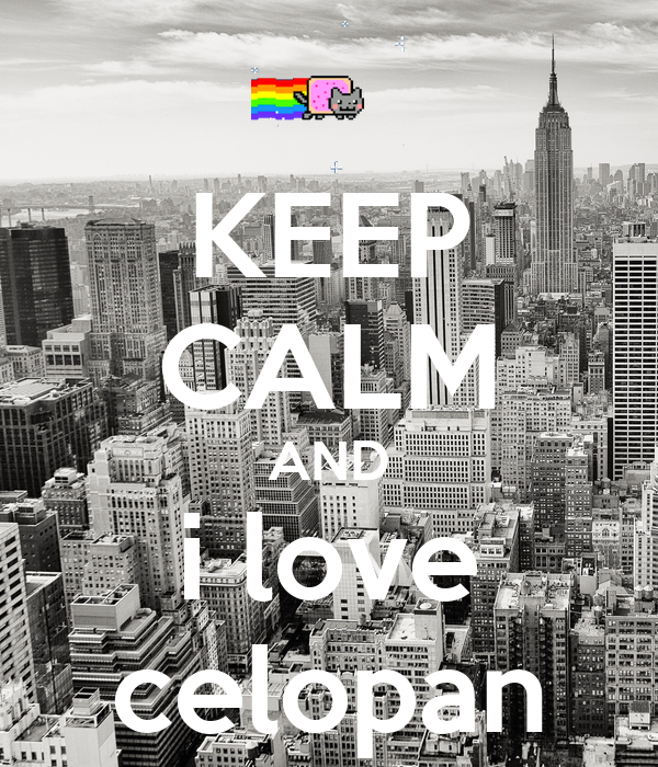KEEP CALM AND i love celopan