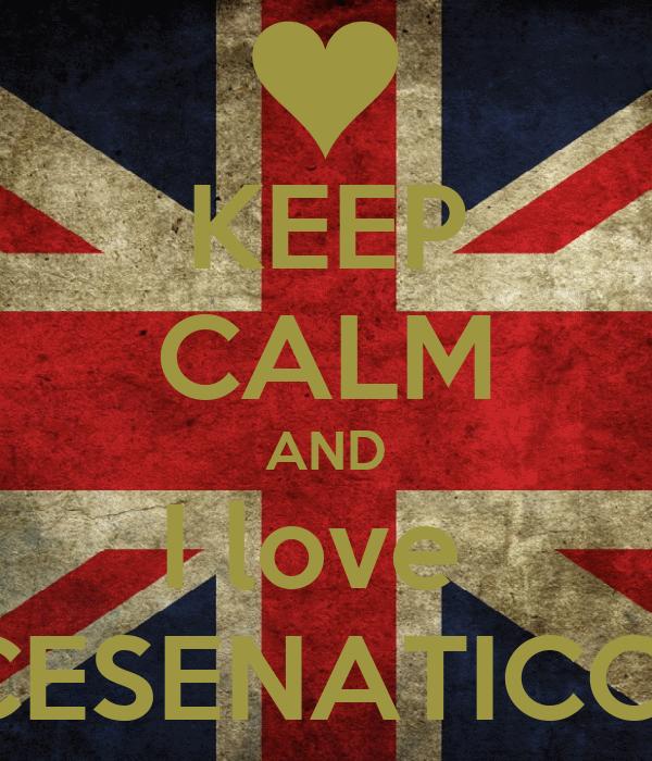 KEEP CALM AND I love  CESENATICO