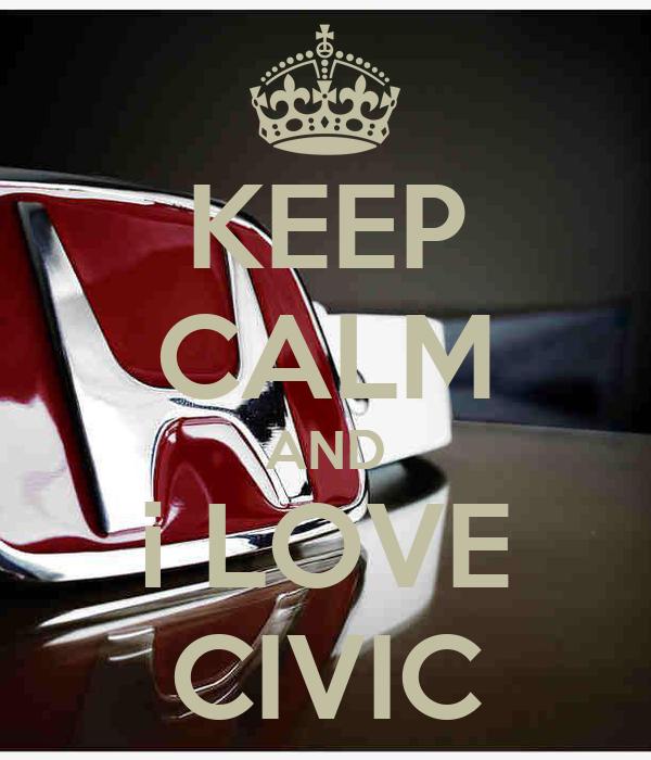 KEEP CALM AND i LOVE CIVIC