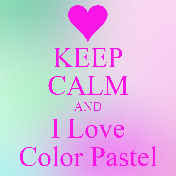 KEEP CALM AND I Love Color Pastel