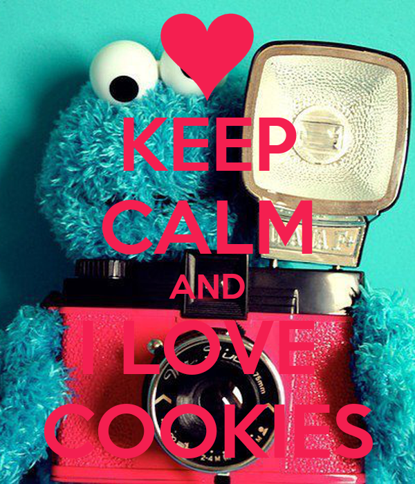 KEEP CALM AND I LOVE  COOKIES