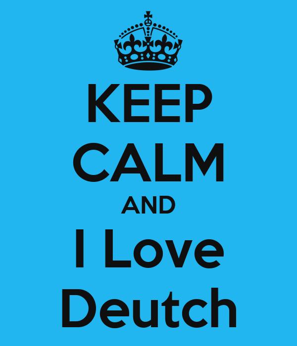 KEEP CALM AND I Love Deutch
