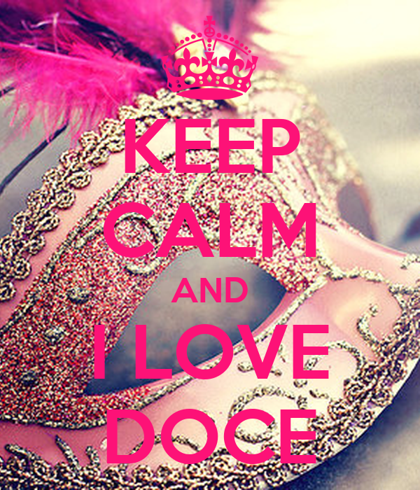 KEEP CALM AND I LOVE DOCE