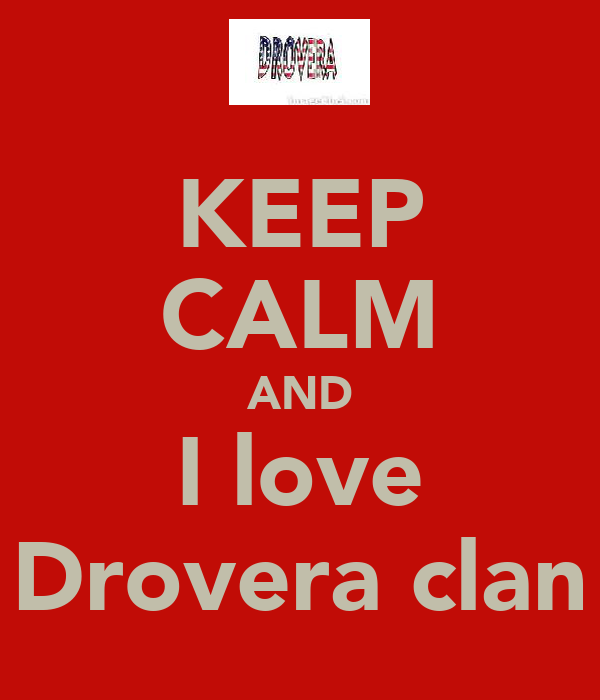 KEEP CALM AND I love Drovera clan