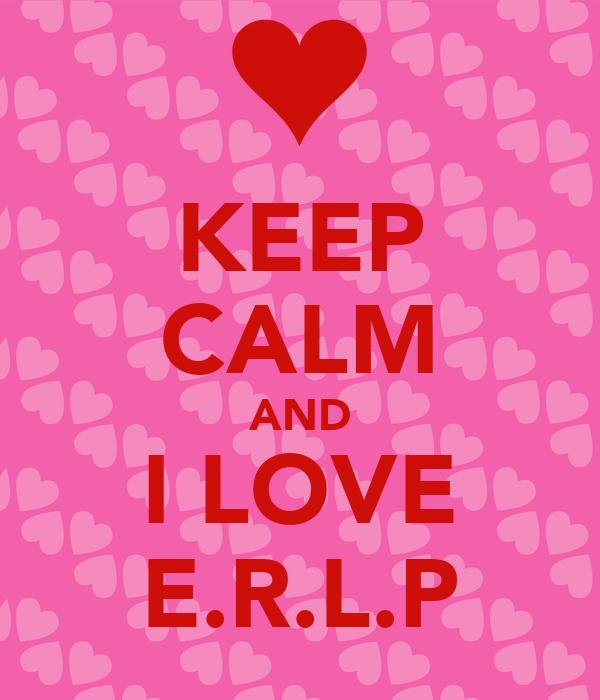 KEEP CALM AND I LOVE E.R.L.P