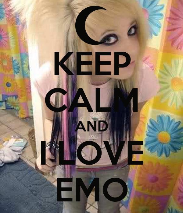 KEEP CALM AND I LOVE EMO