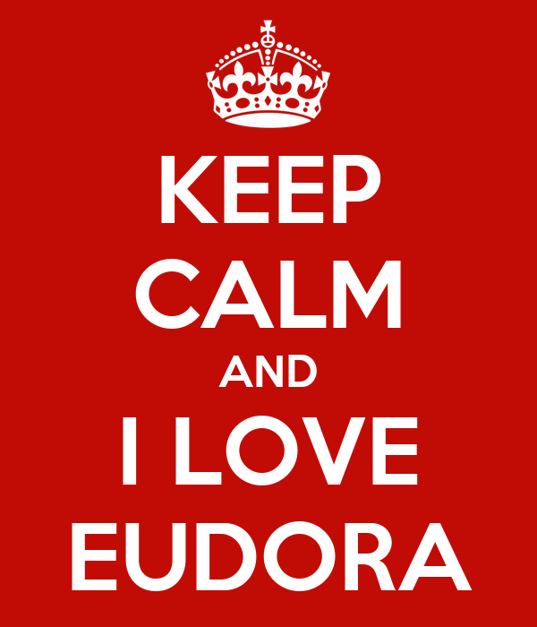 KEEP CALM AND I LOVE EUDORA