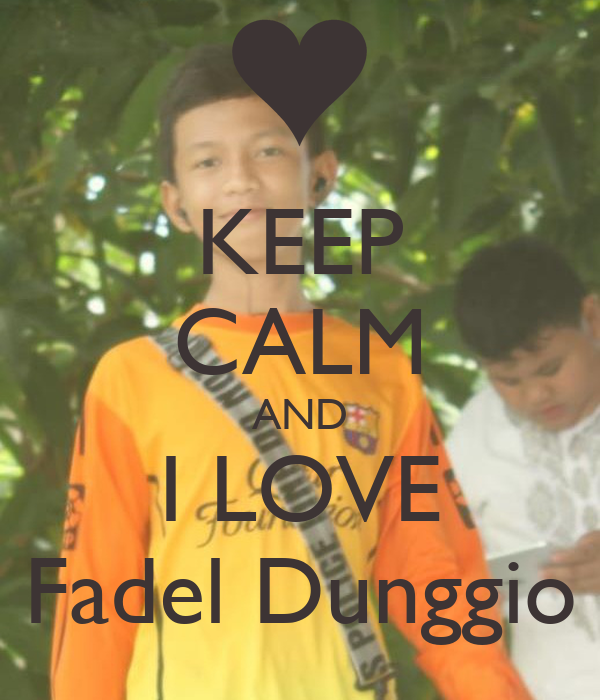 KEEP CALM AND I LOVE Fadel Dunggio