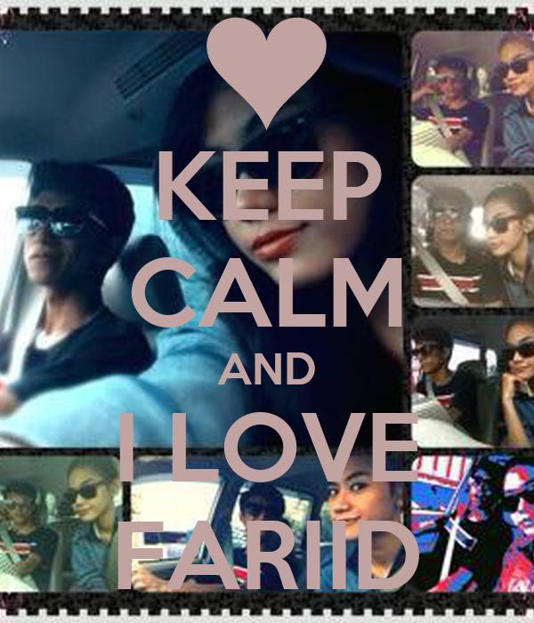 KEEP CALM AND I LOVE FARIID