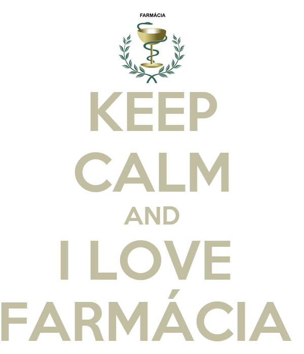 KEEP CALM AND I LOVE  FARMÁCIA