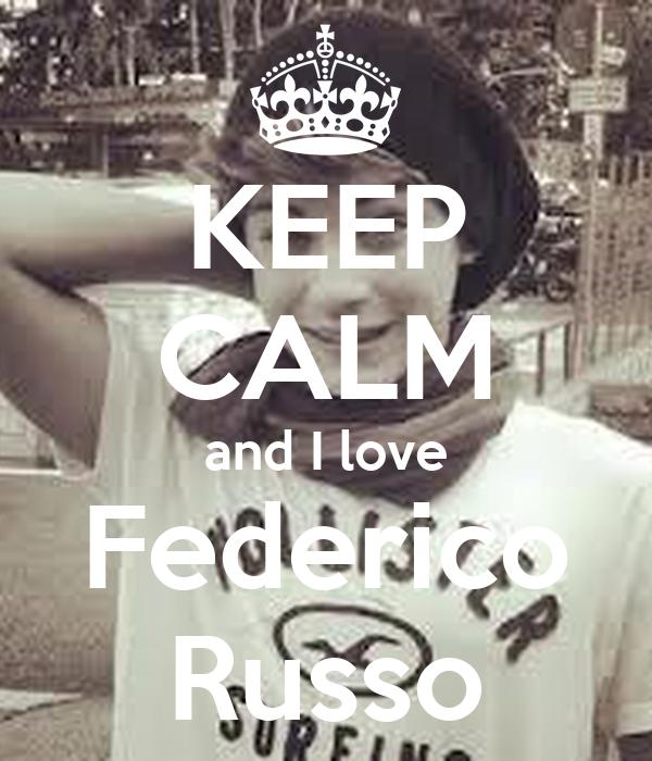 KEEP CALM and I love Federico Russo
