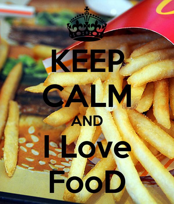 KEEP CALM AND I Love FooD