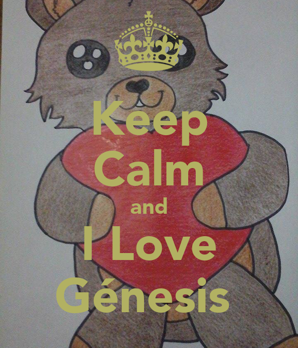 Keep Calm and I Love Génesis