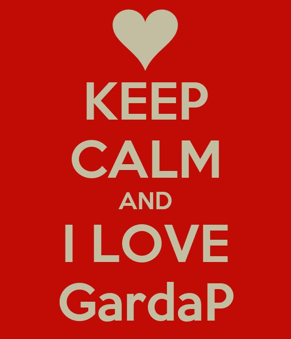 KEEP CALM AND I LOVE GardaP