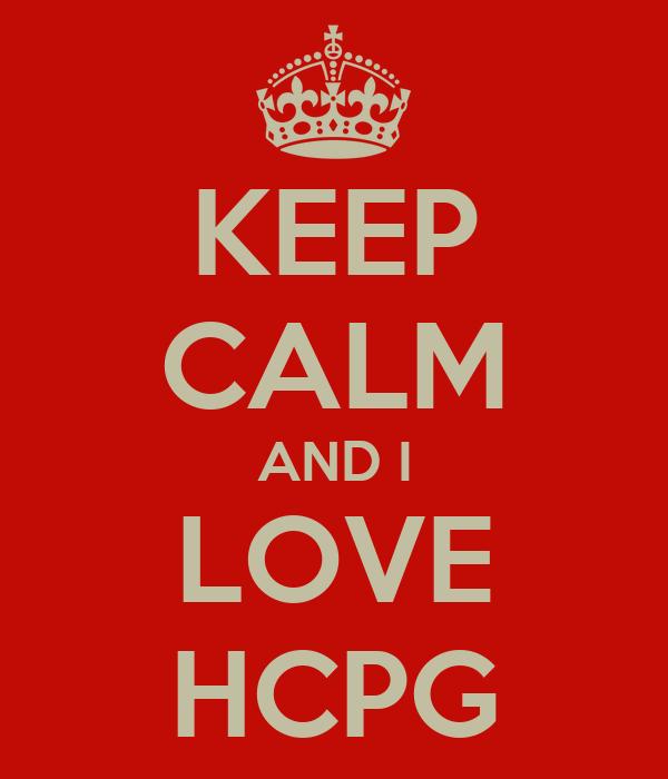 KEEP CALM AND I LOVE HCPG