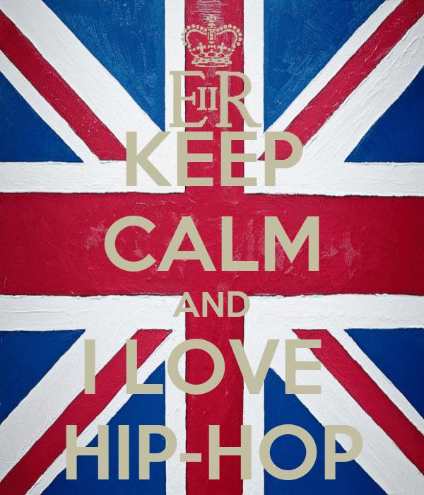 KEEP CALM AND I LOVE  HIP-HOP