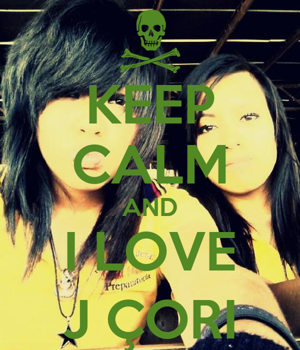 KEEP CALM AND I LOVE J ÇORI