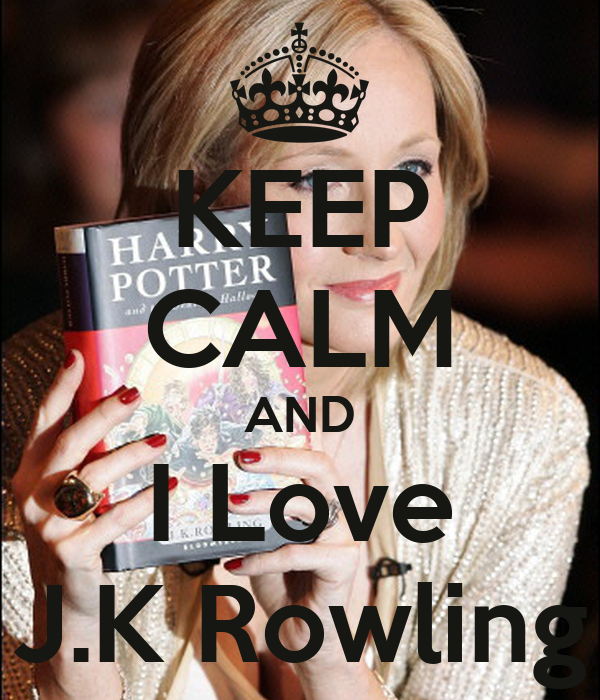 KEEP CALM AND I Love J.K Rowling