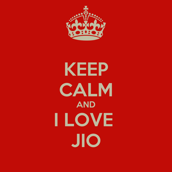 KEEP CALM AND I LOVE  JIO