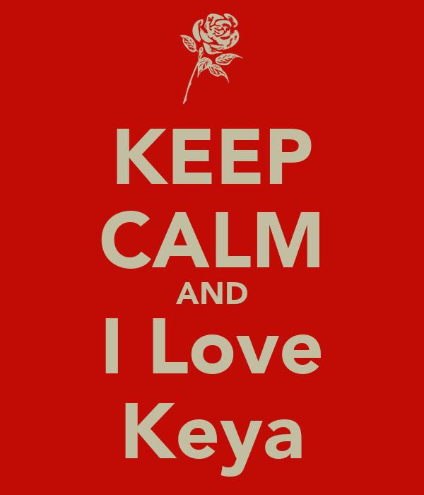 KEEP CALM AND I Love Keya