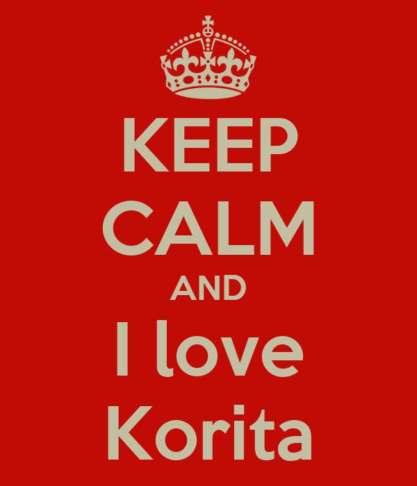 KEEP CALM AND I love Korita
