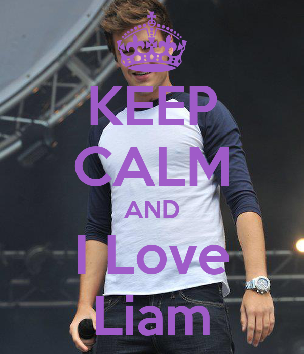 KEEP CALM AND I Love Liam