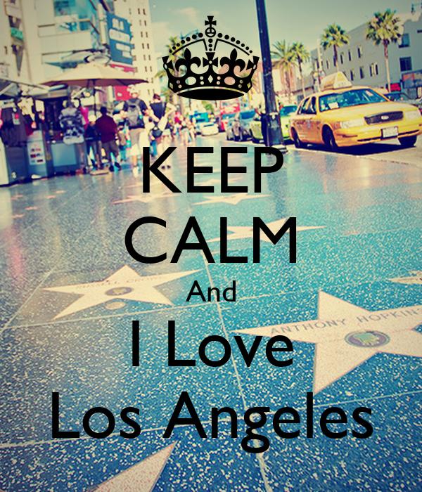 KEEP CALM And I Love Los Angeles