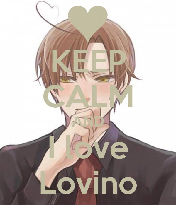 KEEP CALM AND I love Lovino
