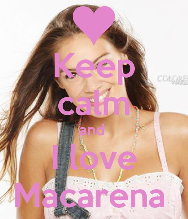 Keep calm and  I love Macarena