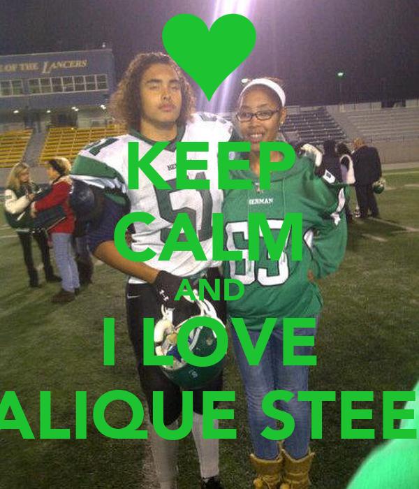 KEEP CALM AND I LOVE MALIQUE STEELE