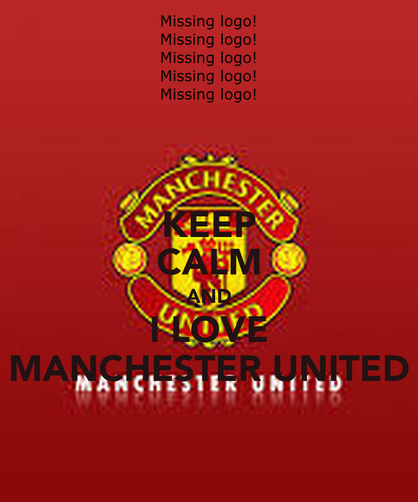 KEEP CALM AND I LOVE MANCHESTER UNITED