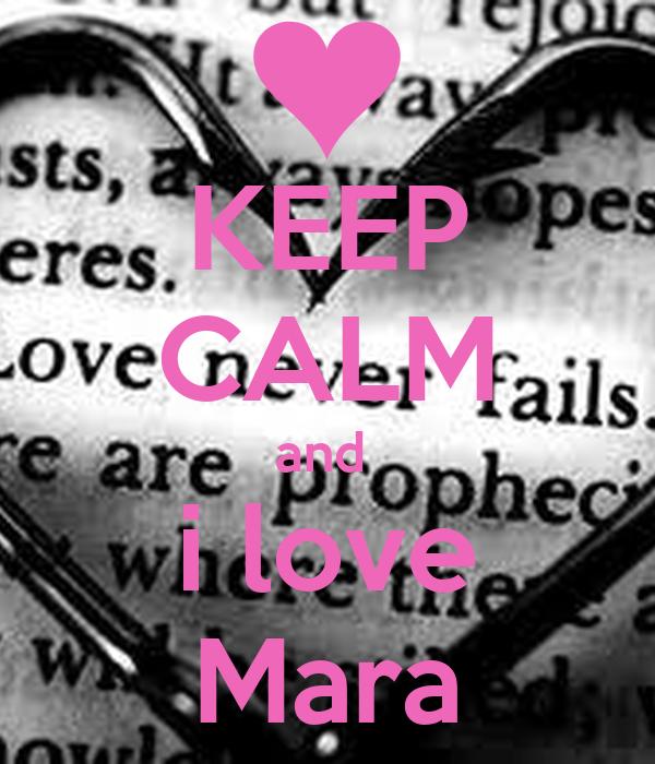 KEEP CALM and  i love Mara