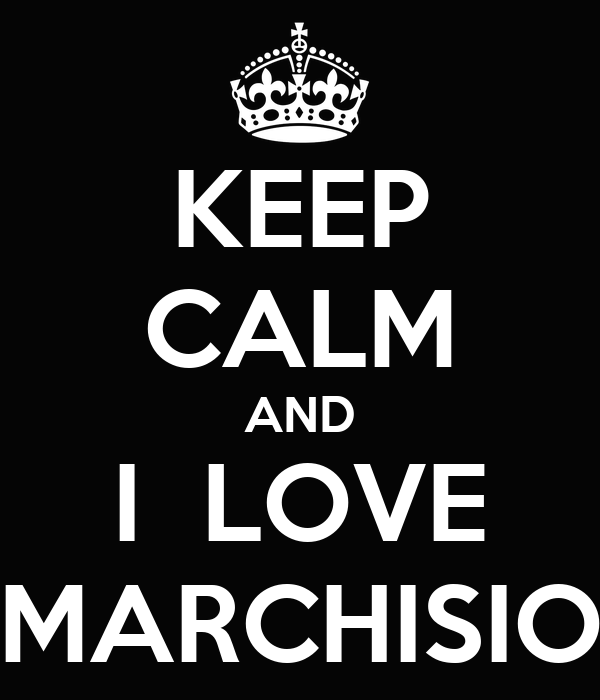 KEEP CALM AND I  LOVE MARCHISIO