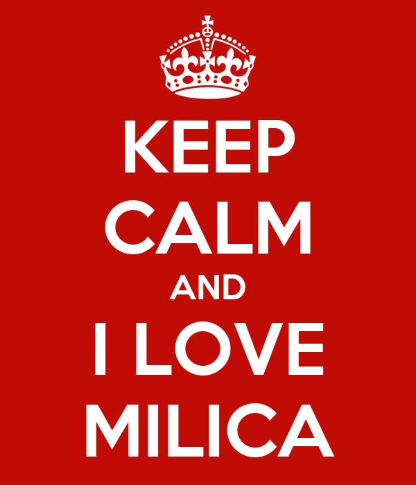 KEEP CALM AND I LOVE MILICA