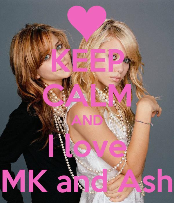 KEEP CALM AND I love MK and Ash