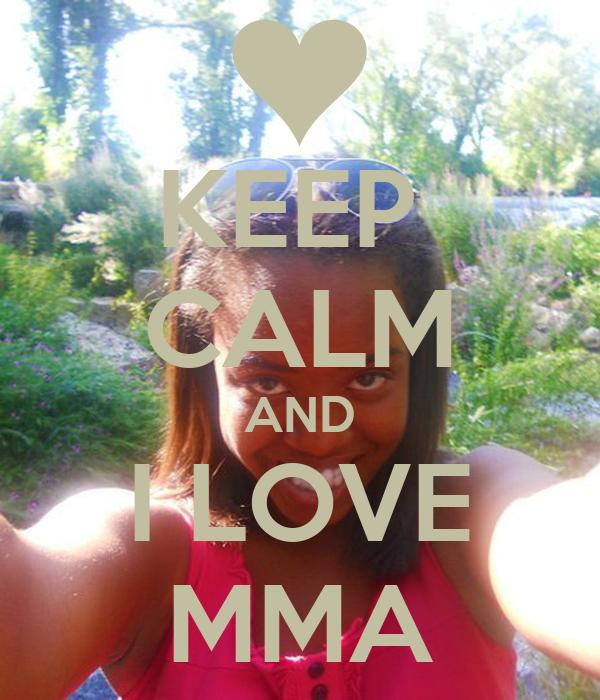 KEEP  CALM AND I LOVE MMA