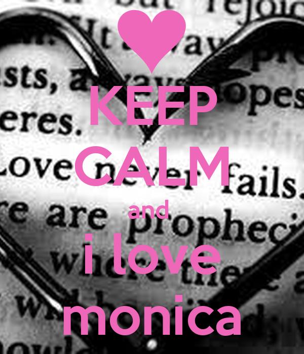 KEEP CALM and  i love monica