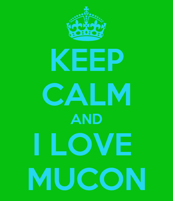 KEEP CALM AND I LOVE  MUCON