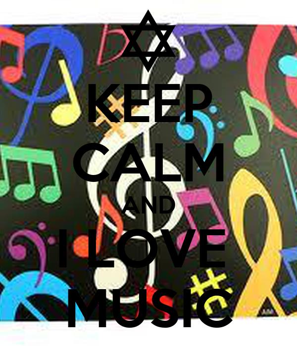 KEEP CALM AND I LOVE  MUSIC
