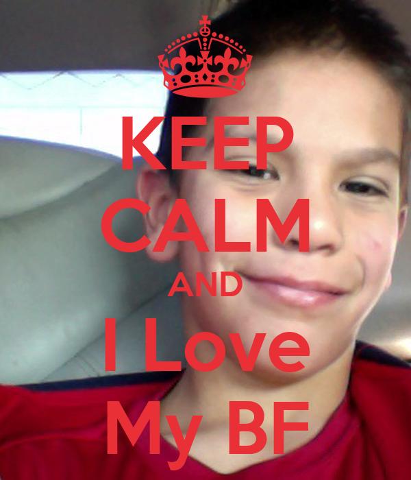 KEEP CALM AND I Love My BF