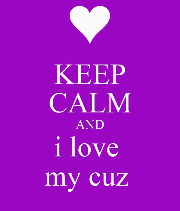 i love my cuz